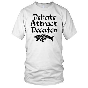 Debate Attract Decatch Fisherman Angler Mens T Shirt