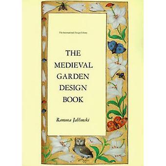 Medieval Garden Design Book by Ramona Jablonski