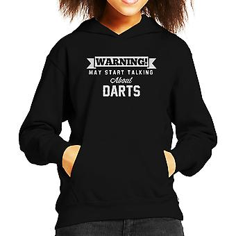 Warning May Start Talking About Darts Kid's Hooded Sweatshirt