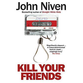 Tuer vos amis John Niven - livre 9780099592099