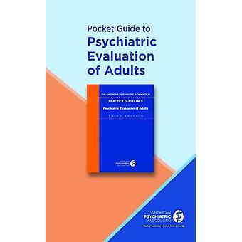 Pocket Guide to the Psychiatric Evaluation of Adults by American Psyc