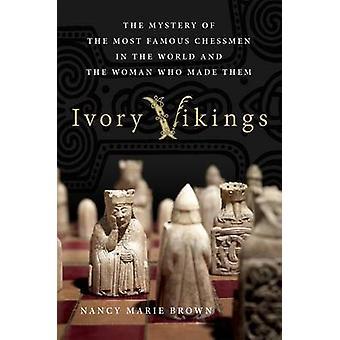 Ivory Vikings by Nancy Marie Brown - 9781250108593 Book