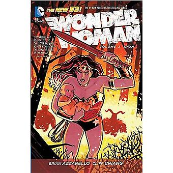Wonder Woman - Volume 3 - Iron (52nd edition) by Cliff Chiang - Tony Ak