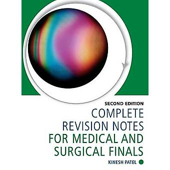 Complete Revision Notes for Medical and Surgical Finals (2nd Revised