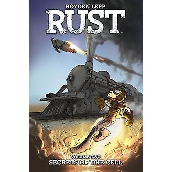 Rust Vol. 2 - Secrets of the Cell by Royden Lepp - 9781608868957 Book