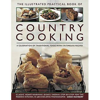 The Illustrated Practical Book of Country Cooking by Sarah Banbery -