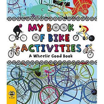 My Book of Bike Activities - A Wheelie Good Book by Catherine Bruzzone