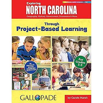Verkennen van Noord-Carolina door Project-Based Learning: Aardrijkskunde, geschiedenis, overheid, economie & meer (Noord...