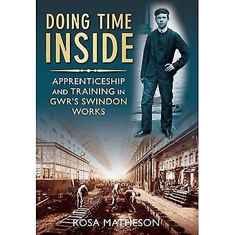 Facendo tempo all'interno: Apprendistato e la formazione Swindon opere di GWR