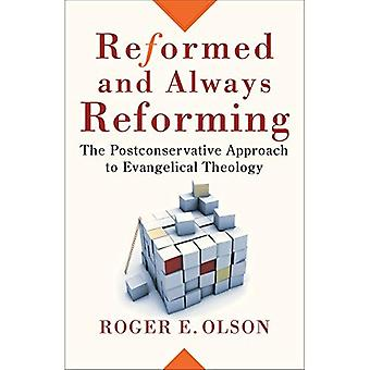 Reformed and Always Reforming: The Postconservative Approach to Evangelical Theology (Acadia Studies in Bible and Theology)