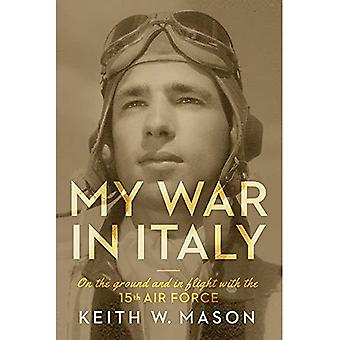 Mitt krig i Italien: på marken och under flygning med 15 flygvapnet