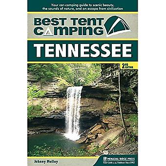 Best Tent Camping: Tennessee: Your Car-Camping Guide to Scenic Beauty, the Sounds of Nature, and an Escape from...