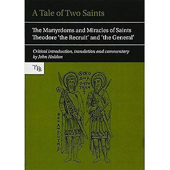 Een verhaal van twee heiligen: de martelaarsakte en wonderen van Saints Theodore 'the Recruit' en 'de generaal' (vertaald...