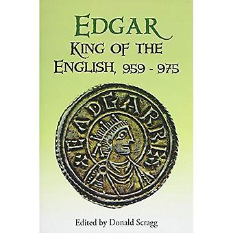Edgar, King of the English, 959-975: New Interpretations (Pubns Manchester Centre for Anglo-Saxon Studies)