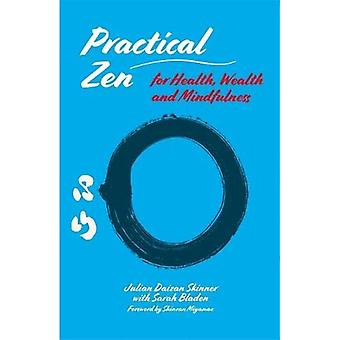 Practical Zen for Health, Wealth and Mindfulness