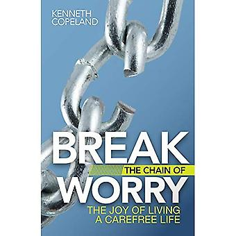 Break the Chain of Worry: The Joy of Living a Carefree Life