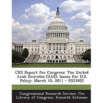 CRS Report for Kongress Vereinigte Arabische Emirate VAE Fragen für US Politik 10. März 2011 RS21852 von Congressional Research Service der Libr