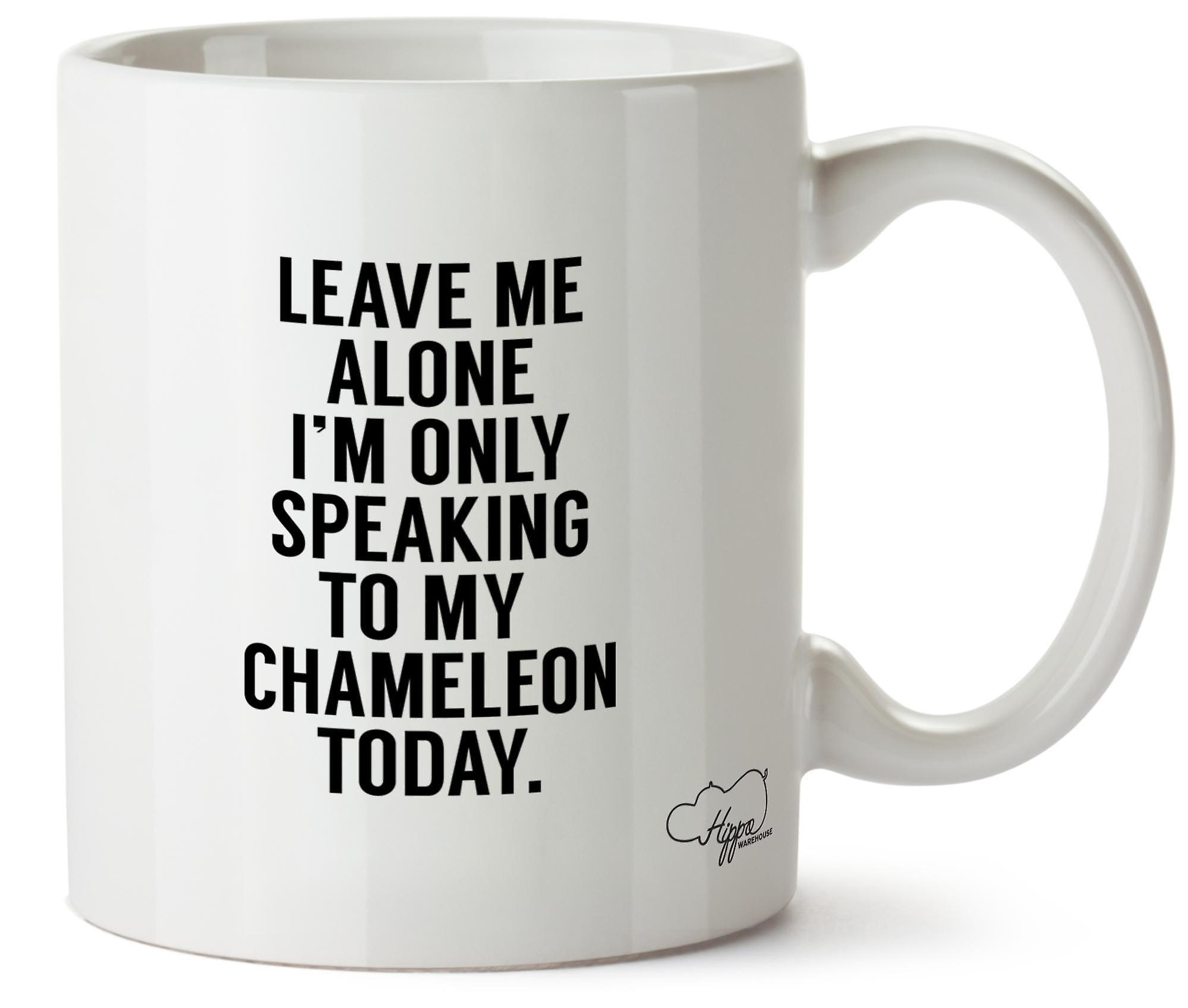 Hippowarehouse Leave Me Alone I'm Only Speaking To My Chameleon Today Printed Mug Cup Ceramic 10oz