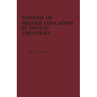 Systems of Higher Education in Twelve Countries A Comparative View by Eurich & Nell