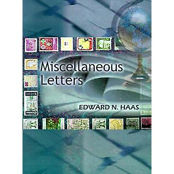 Miscellaneous Letters by Haas & Edward N.