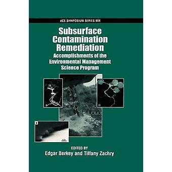 Subsurface Contamination Remediation Accomplishments of the Environmental Management Science Program by Berkey & Edgar