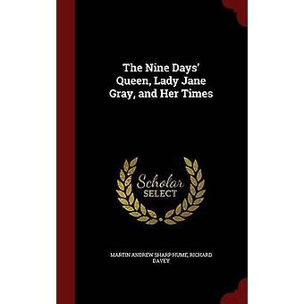 Neuf jours Queen Lady Jane Gray et son temps par Hume & Martin Andrew Sharp