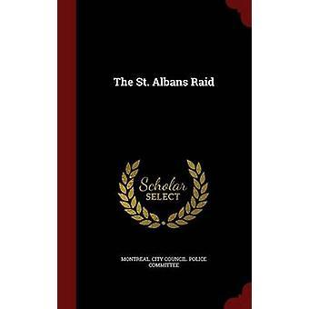 De St. Albans Raid door Montreal. Gemeenteraad. Politie Comité