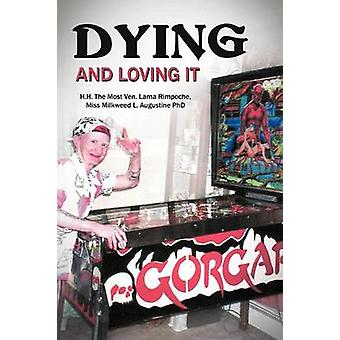 Dying And Loving It by Augustine & Lama Milkweed L.