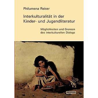 Interkulturalitt in der Kinder und Jugendliteratur by Reiser & Philumena