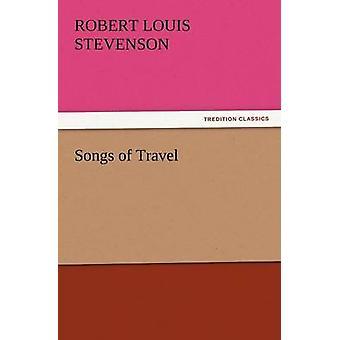 Songs of Travel by Stevenson & Robert Louis