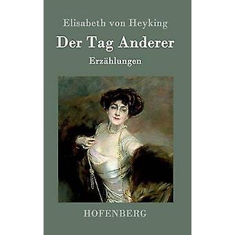 Der Tag Anderer door Elisabeth von Heyking