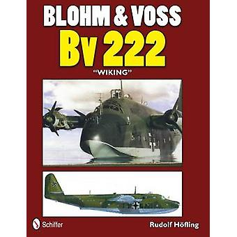 Blohm and Vs Bv 222 Wiking by Rudolf H fling