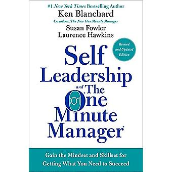Self Leadership and the One Minute Manager Revised Edition - Gain the