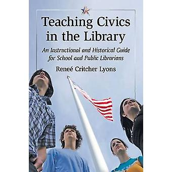 Teaching Civics in the Library - An Instructional and Historical Guide