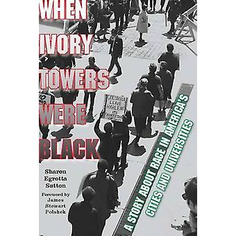 When Ivory Towers Were Black - A Story About Race in America's Cities