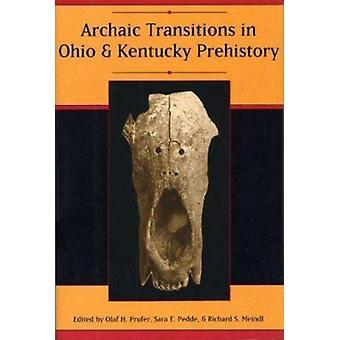 Archaïsche overgangen in Ohio en Kentucky prehistorie door OLAF H. Prufer