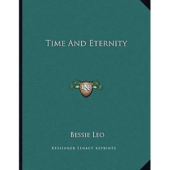 Time and Eternity by Bessie Leo - 9781163038642 Book