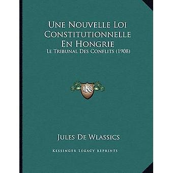Une Nouvelle Loi Constitutionnelle En Hongrie - Le Tribunal Des Confli