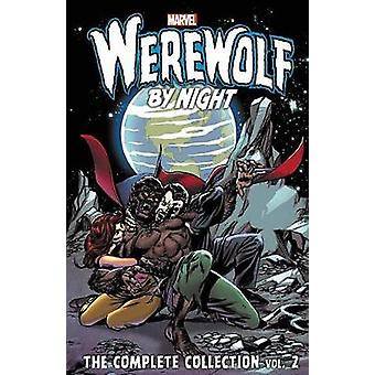 Werewolf By Night - The Complete Collection Vol. 2 by Mike Friedrich -