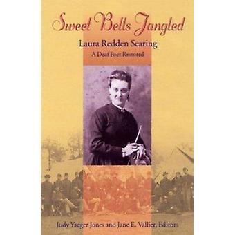 Sweet Bells Jangled by J. Jones Yaeger - J.E. Vallier - 9781563681387