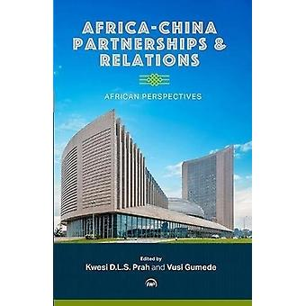 Africa-china Partnerships And Relations - African Perspectives - 97815