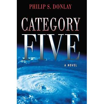 Category Five by Philip Donlay - 9781608091935 Book