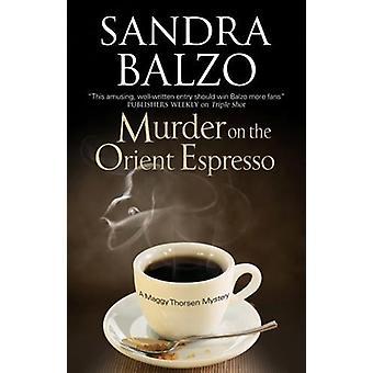 Murder on the Orient Espresso by Sandra Balzo - 9781847518712 Book