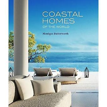 Coastal Homes Of The World by Coastal Homes Of The World - 9781921024