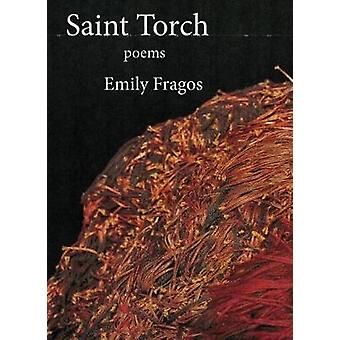 Saint Torch by Emily Fragos - 9781937679767 Book