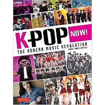 K-POP Now! - The Korean Music Revolution by Mark James Russell - 97848