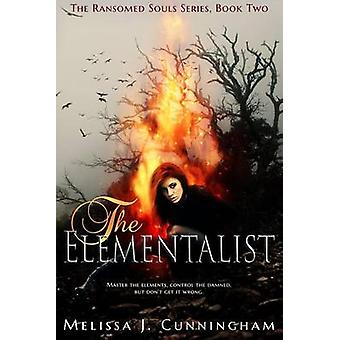 The Elementalist by Melissa J Cunningham - M E Cunningham - 978163422