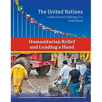 Humanitarian Relief and Lending a Hand by Roger Smith - 9781422234327