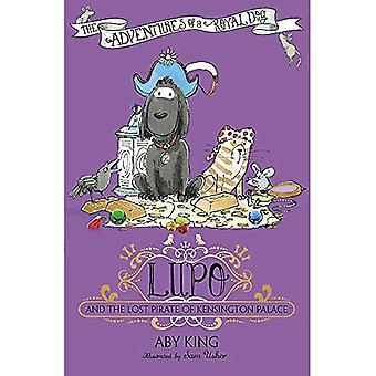 Lupo and the Lost Pirate of Kensington Palace: Book 4