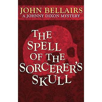 Förtrollningen av trollkarlens skallen av John Bellairs - 9781497637788 Bo